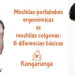 Mochilas portabebés ergonómicas vs mochilas colgonas: 6 diferencias