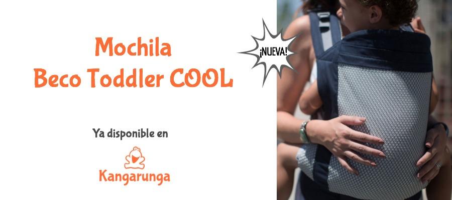 Nueva Beco Toddler COOL ya disponible en Kangarunga
